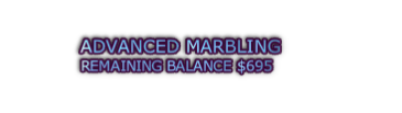ADVANCED MARBLING REMAINING BALANCE $695
